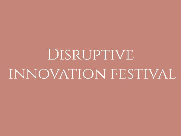 Disruptive innovation festival!